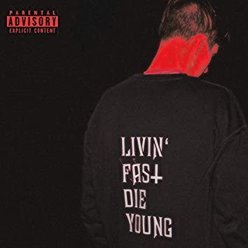 Livin´ Fast Die Young