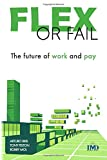 Flex or Fail: The future of work and pay