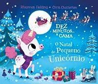 Dez Minutos e Cama: O Natal do Pequeno Unicórnio (Portuguese Edition)