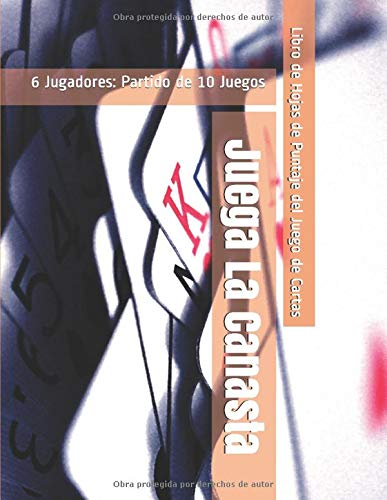 Juega La Canasta - 6 Jugadores: Partido de 10 Juegos - Libro de Hojas de Puntaje del Juego de Cartas