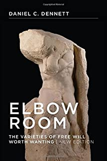 Elbow Room: The Varieties of Free Will Worth Wanting (A Bradford Book)