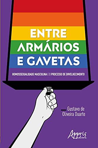 Entre Armários e Gavetas: Homossexualidade Masculina e o Processo de Envelhecimento