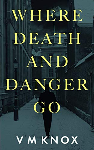 Where Death and Danger Go (A Clement Wisdom Novel, Band 3)
