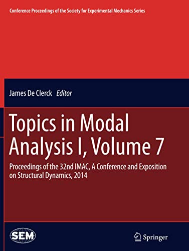Topics in Modal Analysis I, Volume 7: Proceedings of the 32nd IMAC, A Conference and Exposition on Structural Dynamics, 2014 (Conference Proceedings of the Society for Experimental Mechanics Series)