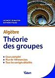 Algèbre : Théorie des groupes