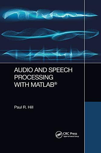 Compare Textbook Prices for Audio and Speech Processing with MATLAB 1 Edition ISBN 9780367656317 by Hill, Paul