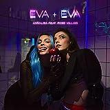 Eva+Eva (feat. Rose Villain)