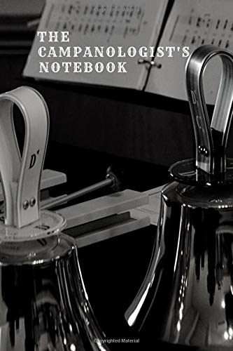 THE CAMPANOLOGIST'S NOTEBOOK: Gift for the bell ringer in the family, friends, kids, boy, girl, man, woman, girlfriend, boyfriend, partner, spouse or co-worker