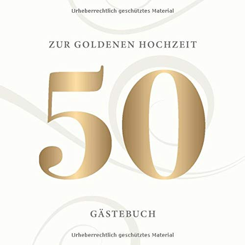 Zur Goldenen Hochzeit Gästebuch: Zum 50. Hochzeitstag · Liebe Geschenkidee zum 50 Jahre Ehe...