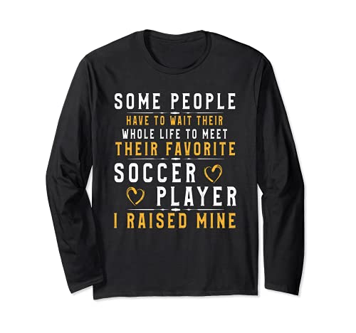 Soccer Player Dad Mom Shirt I Raised My Favorite Player Tee Long Sleeve T-Shirt