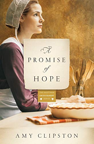 A Promise of Hope (Kauffman Amish Bakery)の詳細を見る