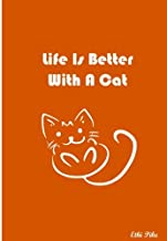 Life Is Better With A Cat: Collectible Notebook (Orange)