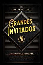 Grandes Invitados: Lecciones de vida desde la muerte, el infierno o universos paralelos (Spanish Edition)