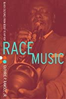 Race Music: Black Cultures from Bebop to Hip-Hop (Music of the African Diaspora)