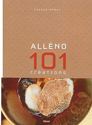Alléno 101 créations (Le verre et l'assiette) (French Edition)
