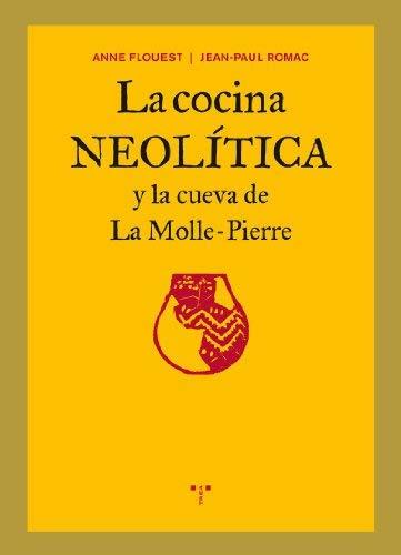 La cocina neoltica y la cueva de la Molle-Pierre by ANNE FLOUEST...