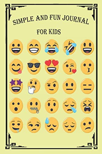 SIMPLE AND FUN JOURNAL FOR KIDS: simple notebook, IMOJIS cover for boys and girls ages.....6