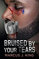Bruised by your Tears (Love Under)