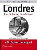Tour de France, tour de forçat - Version illustrée. 60 photos d'époque ! Préface d'Eric Fottorino
