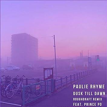 Dusk Till Dawn (Roughdraft Remix) [feat. Prince Po]