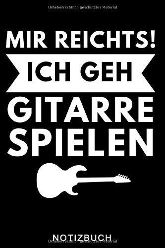 MIR REICHTS! ICH GEH GITARRE SPIELEN NOTIZBUCH: A5 Notizbuch KARIERT für Gitarristen   Gitarre lernen   Gitarrenbuch   Gitarrenspieler Bücher für Erwachsene Kinder Anfänger Profis   Musiker