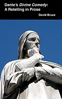 Dante's Divine Comedy: A Retelling in Prose by [David Bruce]