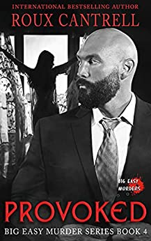 Provoked (The Big Easy Murder series Book 4) by [Roux Cantrell]