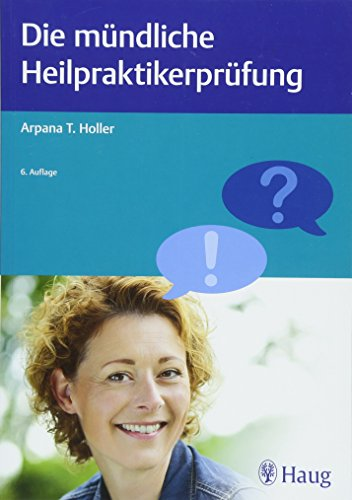 Die mündliche Heilpraktikerprüfung (Heilpraxis)