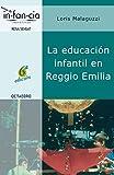 La educación infantil en Reggio Emilia (Temas de Infancia nº 3) (Spanish Edition)