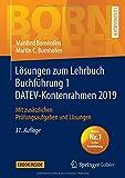 Lösungen zum Lehrbuch Buchführung 1 DATEV-Kontenrahmen 2019: Mit zusätzlichen Prüfungsaufgaben