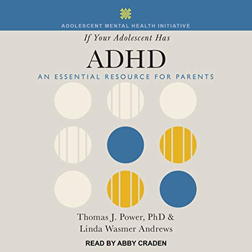 If Your Adolescent Has ADHD     An Essential Resource for Parents              Written by:                                                                                                                                 Thomas J. Power PhD,                                                                                        Linda Wasmer Andrews                               Narrated by:                                                                                                                                 Abby Craden                      Length: 6 hrs and 20 mins     Not rated yet     Overall 0.0