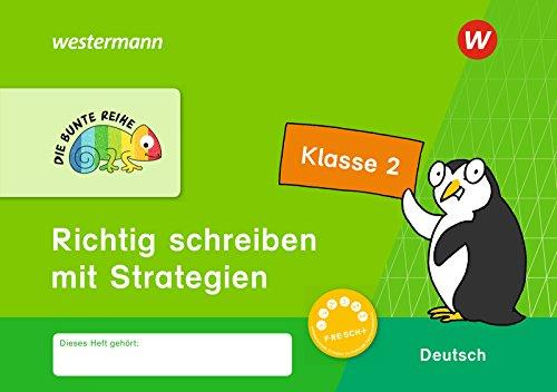 DIE BUNTE REIHE - Deutsch: Richtig schreiben mit Strategien Klasse 2