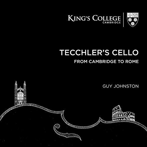 Tecchler's Cello: From Cambridge to Rome
