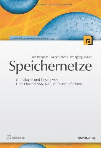 Speichernetze. Grundlagen und Einsatz von Fibre Channel SAN, NAS, iSCSI und InfiniBand