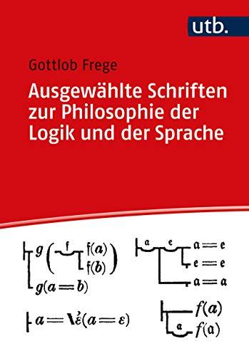 Ausgewählte Schriften zur Philosophie der Logik und der Sprache: Herausgegeben von Rami, Dolf (Utb)