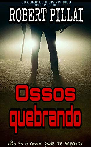 Ossos quebrando (Portuguese Edition)
