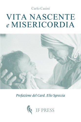 Vita nascente e misericordia (Bioethica) (Italian Edition)