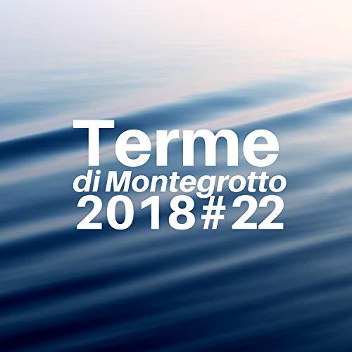 # 22 Terme di Montegrotto 2018 - Musica Zen Strumentale per Piscine Termali, Sauna, Massaggi, Hotel Termali