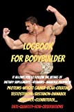 Logbook for bodybuilder-anabolic logbook-fitness journal-bodybuilder cookbook- gifts for bodybuilders: whey protein powder-Weight Gainer-bcaas amino acids-testosterone-anabolic steroids-muscle milk