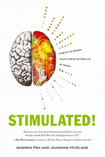 Stimulated!: Habits to Spark Your Creative Genius at Work