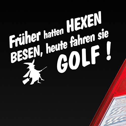 Auto Aufkleber in deiner Wunschfarbe Früher Hatten Hexen Besen Heute Fahren Sie für Golf Fans 19x10 cm Sticker
