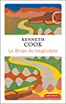 Le blues du troglodyte par Cook