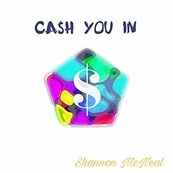 Cash You In