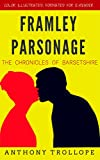 Framley Parsonage: The Chronicles of Barsetshire: Color Illustrated, Formatted for E-Readers (Unabridged Version) (English Edition)