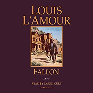 Fallon                   By:                                                                                                                                 Louis L'Amour                               Narrated by:                                                                                                                                 Jason Culp                      Length: 5 hrs and 13 mins     Not rated yet     Overall 0.0