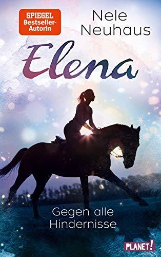 Elena – Ein Leben für Pferde 1: Gegen alle Hindernisse: Romanserie der Bestsellerautorin (1)