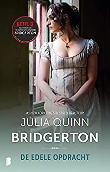 De edele opdracht: Deel 7 van de Bridgerton-serie van [Julia Quinn, Karin Breuker]