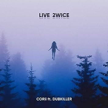 Live 2wice