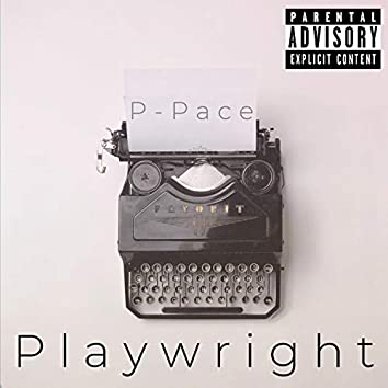 Playwright (feat. P-Pace)