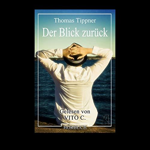 Der Blick zurück Audiobook By Thomas Tippner cover art